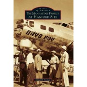 The Manhattan Project at Hanford Site by Elizabeth Toomey
