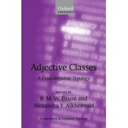 Adjective Classes by Adjunct Professor and Deputy Director of the Language and Culture Research Centre R M W Dixon