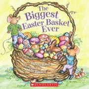 The Biggest Easter Basket Ever by Steven Kroll