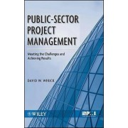 Public-Sector Project Management by David W. Wirick