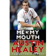 Me and My Mouth by Austin Healey