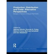 Production, Distribution and Trade: Alternative Perspectives by Adriano Birolo