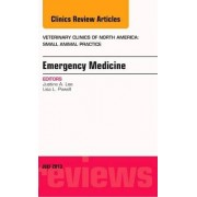 Emergency Medicine, An Issue of Veterinary Clinics: Small Animal Practice by Justine Lee