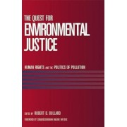 The Quest for Environmental Justice by Robert D. Bullard