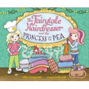 The Fairytale Hairdresser and the Princess and the Pea by Abie Longstaff