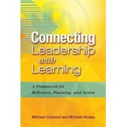 Connecting Leadership with Learning by Michael A Copland