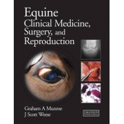 Equine Clinical Medicine, Surgery and Reproduction by Graham Munroe