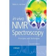 In Vivo NMR Spectroscopy by Robin A.De- Graaf