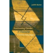 Positioning Gender in Discourse by Judith Baxter