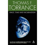 Space, Time and Incarnation by Thomas F. Torrance