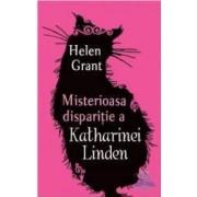 Misterioasa disparitie a Katharinei Linden - Helen Grant