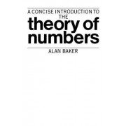 A Concise Introduction to the Theory of Numbers by Alan Baker