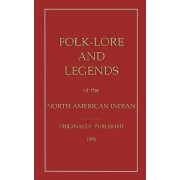 Folklore and Legends of the North American Indian by Joshua B. Lippincott