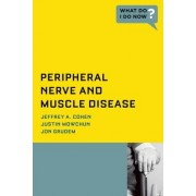 Peripheral Nerve and Muscle Disease: Peripheral Nerve and Muscle Disease by Jeffrey A. Cohen