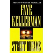 Street Dreams by Faye Kellerman