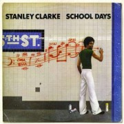 Stanley Clarke - School Days (0886978483324) (1 CD)