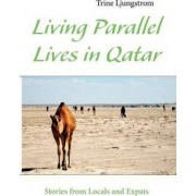 Living Parallel Lives in Qatar by Trine Ljungstrom