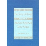The Song of Songs and the Ancient Egyptian Love Songs by Michael V. Fox