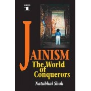 Jainism: The World of Conquerors Volume 1 by Natubhai Shah