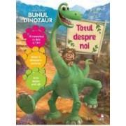 Disney Pixar - Bunul dinozaur - Totul despre noi