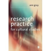 Research Practice for Cultural Studies by Ann Gray
