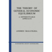 The Theory of General Economic Equilibrium by Andreu Mas-Colell