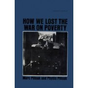 How We Lost the War on Poverty by Marc Pilisuk