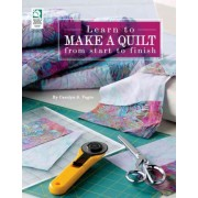 Learn to Make a Quilt From Start to Finish by Carolyn Vagts