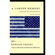 A Larger Memory by Ronald T. Takaki