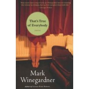 That's True of Everybody by Mark Winegardner