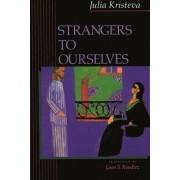 Strangers to Ourselves by Julia Kristeva