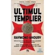Ultimul templier - Raymond Khoury