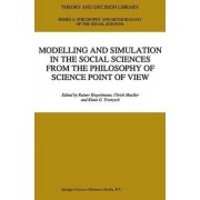 Modelling and Simulation in the Social Sciences from the Philosophy of Science Point of View by Ranier Hegselmann