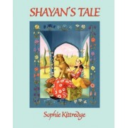 Shayan's Tale by Sophie Kittredge
