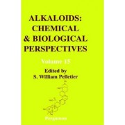 Alkaloids: Chemical and Biological Perspectives: Volume 15 by S. William Pelletier