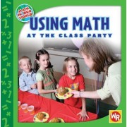 Using Math at the Class Party by Amy Rauen