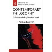 Contemporary Philosophy by Thomas Baldwin