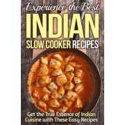 Experience the Best Indian Slow Cooker Recipes by Gordon Rock