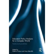 Education Policy Analysis for a Complex World: Poststructural Possibilities