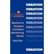 The Vibration Monitoring Handbook by Charles W. Reeves