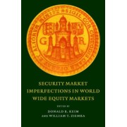 Security Market Imperfections in Worldwide Equity Markets by Donald B. Keim