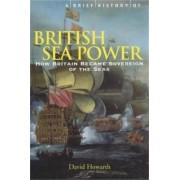 A Brief History of British Sea Power by David Howarth