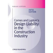 Cornes and Lupton's Design Liability in the Construction Industry by Sarah Lupton