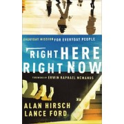 Right Here, Right Now by Alan Hirsch