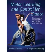 Motor Learning and Control for Dance by Donna Krasnow