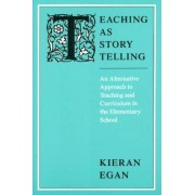 Teaching as Storytelling by Kieran Egan