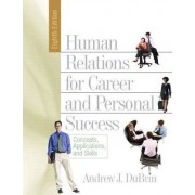 Human Relations for Career and Personal Success by Andrew J. Dubrin