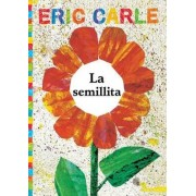 La Semillita (the Tiny Seed) by Eric Carle