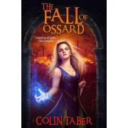 The Fall of Ossard by Colin Taber