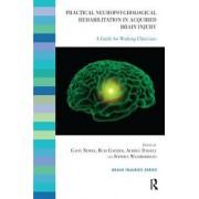 Practical Neuropsychological Rehabilitation in Acquired Brain Injury by Rudi Coetzer